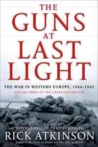 The Guns at Last Light, by Rick Atkinson